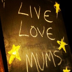 We Love Mums...